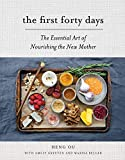 The First Forty Days: The Essential Art of Nourishing the New Mother 画像