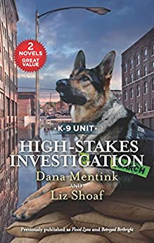 High-Stakes Investigation: A 2-in-1 Collection (K-9 Unit) by [Mentink, Dana, Shoaf, Liz]