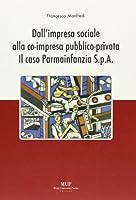 Dall'impresa sociale alla co-impresa pubblico-privata. Il caso Parmainfanzia Spa