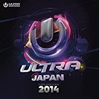 Ultra Music Festival Japan 2014 [Explicit]