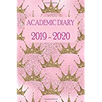Academic Diary 2019 - 2020: Academic Weekly Diary: August 2019 to begin August 2020, with added extras in your diary (gold crowns on pink cover)