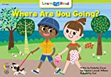 Where Are You Going (Learn to Read Science Series; Life Science)