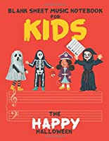 Blank Sheet Music Notebook for Kids: Wide Staff Music Manuscript Paper , 8.5 x 11 inch , 110 pages of 3 staves in The Happy Halloween concept