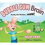 Bubble Gum Brain: Ready, Get Mindset...Grow!!