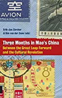 Three Months in Mao's China: Between the Great Leap Forward and the Cultural Revolution (Asian History)