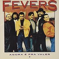 Fevers Agora E Pra E Valer