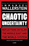 Chaotic Uncertainty: Reflections on Islam the Middle East and the World System