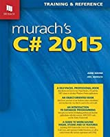 Murach's C# 2015: Training & Reference