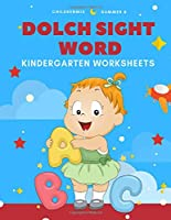 Dolch Sight Word Kindergarten Worksheets: Teach your child to read and learn in 100 easy leaning games cover flashcards sight words, flash cards ABC for preschoolers and kindergarten