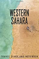 Western Sahara Travel Diary and Notebook: Travel Diary for Western Sahara. A logbook with important pre-made pages and many free sites for your travel memories. For a present, notebook or as a parting gift
