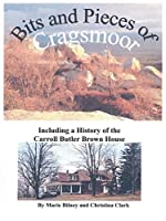 Bits and Pieces of Cragsmoor: Including a History of the Carroll Butler Brown House
