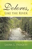Dolores, Like the River