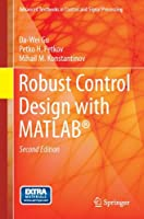 Robust Control Design with MATLAB (Advanced Textbooks in Control and Signal Processing)