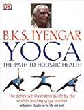B.K.S. Iyengar Yoga: The Path to Holistic Health 画像