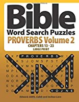 Bible Word Search Puzzles - Proverbs Volume 2 - Chapters 13 - 23 - Large Print