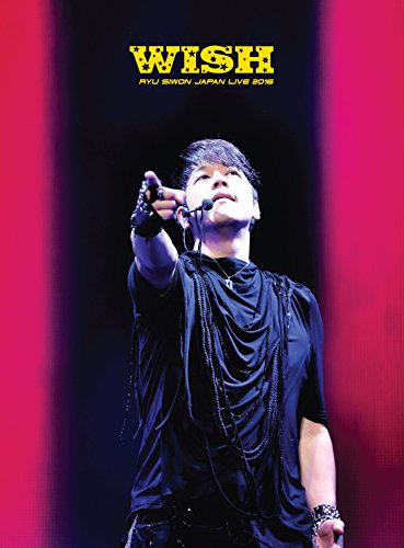 RYU SIWON JAPAN LIVE TOUR 2016 -WISH- [DVD]