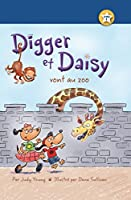 Digger Et Daisy vont au zoo / Digger and Daisy Go to the Zoo (I Am a Reader, Livre 1: Digger and Daisy)