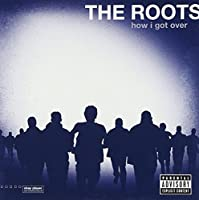 How I Got Over by Roots (2010-07-27)