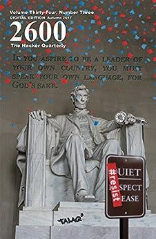 [Magazine, 2600]の2600 Magazine: The Hacker Quarterly - Autumn 2017 (English Edition)