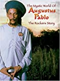 Mystic World of Augustus Pablo: The Rockers Story