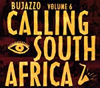 Bujazzo Volume 6: Calling South Africa