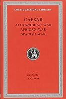 Alexandrian War. African War. Spanish War (Loeb Classical Library)
