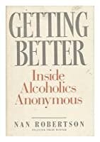 Getting Better: Inside Alcoholics Anonymous