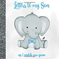 Letters to my Son: Elephant Boy Keepsake Journal Memory Book | Pregnancy / Baby Shower / Birthday & Christmas Gifts for Mom & Dad (Thoughtful Daughter Gifts)