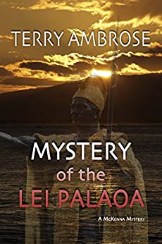Mystery of the Lei Palaoa: A McKenna Mystery (Trouble in Paradise Book 5) by [Ambrose, Terry]