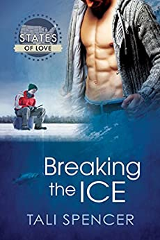 Breaking the Ice (States of Love) by [Spencer, Tali]