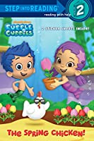 The Spring Chicken! (Bubble Guppies) (Step into Reading)
