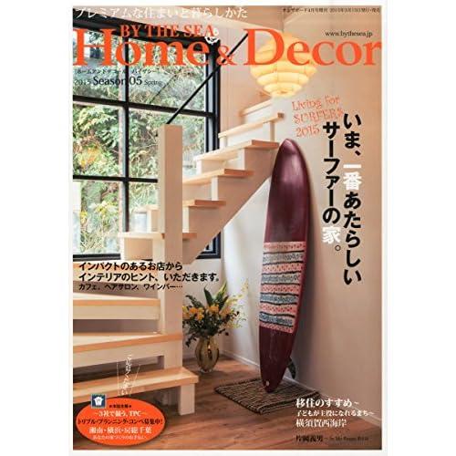 Home&Decor BY THE SEA (ホームアンドデコール バイザシー) Season05 2015年 04月号 [雑誌]