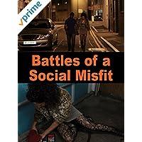 Battles of a Social Misfit