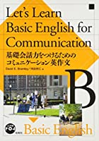 Let's learn basic English for communicat―基礎会話力をつけるためのコミュニケーション英作文