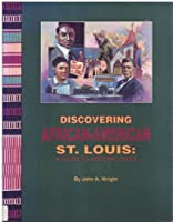 Discovering African American St. Louis: A Guide to Historic Sites