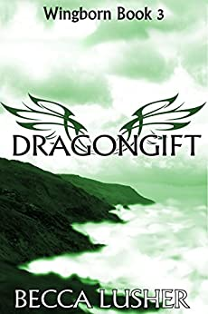 Dragongift (Wingborn Book 3) by [Lusher, Becca]