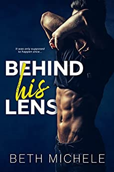 Behind His Lens: A Hot Bisexual Romance by [Michele, Beth]