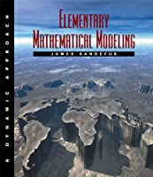 Elementary Mathematical Modeling: A Dynamic Approach