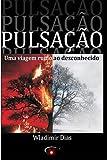 Pulsacao Uma Viagem Rumo ao Desconhecido: COMPLETO (Portuguese Edition)