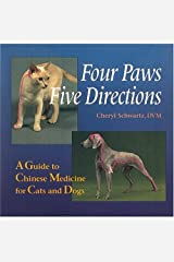 Four Paws, Five Directions: A Guide to Chinese Medicine for Cats and Dogs by Cheryl Schwartz Mark Ed. Schwartz(1996-07-01) -
