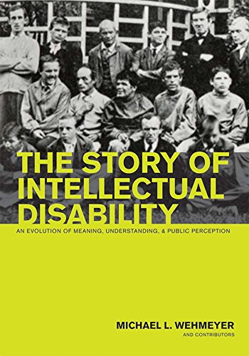 Download The Story of Intellectual Disability: An Evolution of Meaning, Understanding, and Public Perception 1557669872