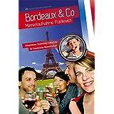 BORDEAUX & CO: Momentaufnahme Frankreich - Geisenheimer Studierende beleuchten die franzoesische Weinwirtschaft