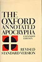 Oxford Annotated Apocrypha: The Apocrypha of the Old Testament