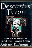 DESCARTES' ERROR Emotion Reason and the Human Brain [並行輸入品]