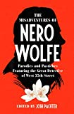 The Misadventures of Nero Wolfe: Parodies and Pastiches Featuring the Great Detective of West 35th Street