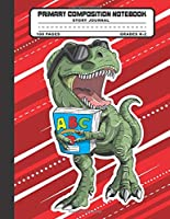 Primary Composition Notebook Story Journal: T-rex Dinosaur Notebook with Picture Space, Title Lines, Dotted Midlines Handwriting Practice Paper with 100 Blank Writing Pages, Perfect for Kids in Kindergarten, First and Second Grade, Elementary School