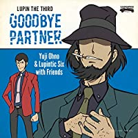 LUPIN THE THIRD  ~GOODBYE PARTNER~