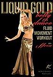 Liquid Gold Bellydance Fluid Moves Workout [DVD] [Import]