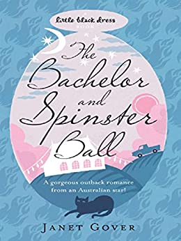 The Bachelor and Spinster Ball (Little Black Dress) by [Gover, Janet]