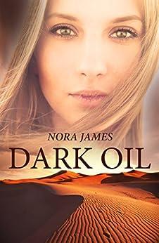 Dark Oil by [James, Nora]